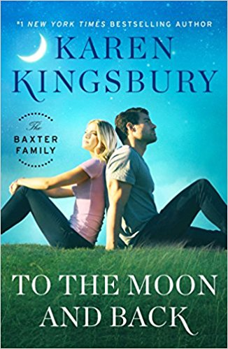 Karen Kingsbury To The Moon And Back
