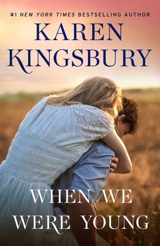 Karen Kingsbury When We Were Young.