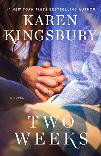 Karen Kingsbury Two Weeks